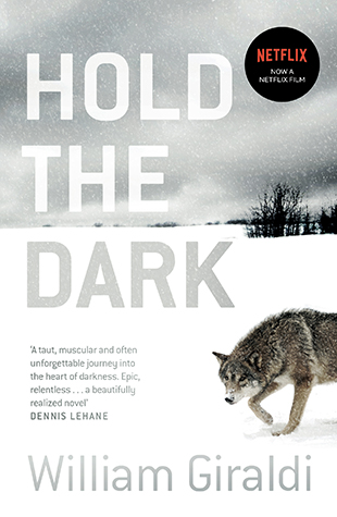 Hold the Dark by William Giraldi